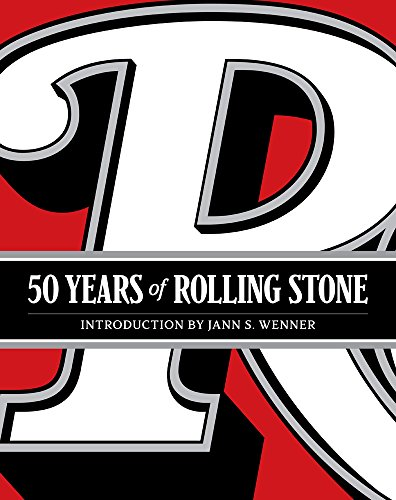 50-Years-of-Rolling-Stone-The-Music-Politics-and-People-that-Shaped-Our-Culture