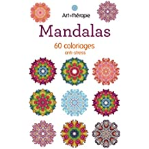 Mandalas: 60 coloriages anti-stress