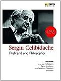 Sergiu Celibidache: Firebrand and Philosopher