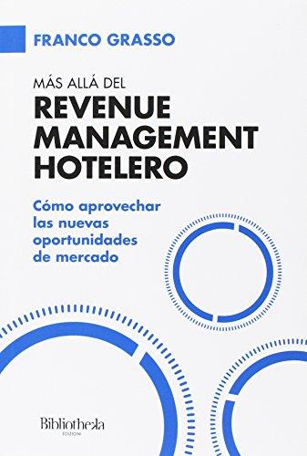 Más allá del Revenue Management Hotelero por Franco Grasso