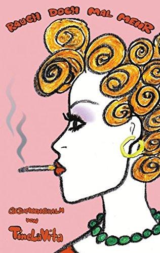 Preisvergleich Produktbild Rauch doch mal mehr: Gedankenqualm von Tine LaVita
