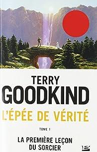 L'Épée de vérité, tome 1 : La première leçon du sorcier  par Terry Goodkind