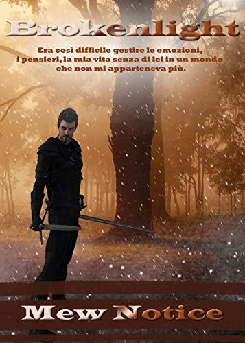 Brokenlight: I cacciatori di fate LIBRO I