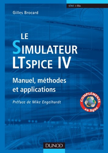 Le simulateur LTspice IV - Manuel, méthodes et applications par Gilles Brocard