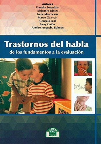 Trastornos Del Habla. De Los Fundamentos (Lenguaje, Comunicación y Logopedia) por F./DIOSES,A./MARCHESAN,I. SUSANIBAR