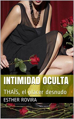 INTIMIDAD OCULTA: THAÏS, el placer desnudo por Esther Rovira