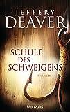 Schule des Schweigens: Thriller - Jeffery Deaver