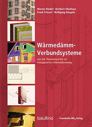 Wärmedämm-Verbundsysteme: Von der Thermohaut bis zur transparenten Wärmedämmung.