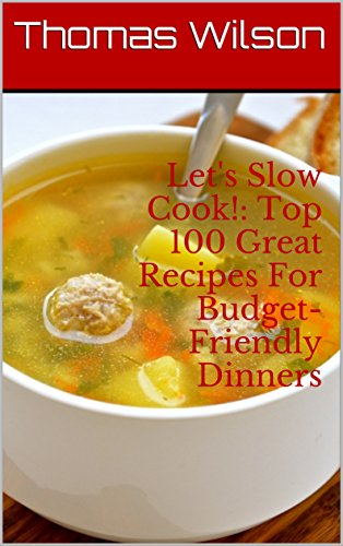 lets-slow-cook-top-100-great-recipes-for-budget-friendly-dinners