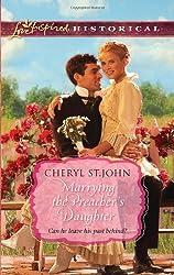 Marrying the Preacher's Daughter (Love Inspired Historical) by Cheryl St.John (2011-06-07)