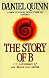 The Story of B (Ishmael Series, Band 2)