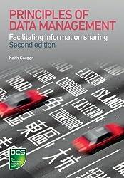 Principles of Data Management: Facilitating Information Sharing by Keith Gordon (2013-11-15)