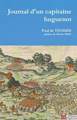 Journal d'un capitaine huguenot par Paul de Vendée
