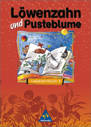 Löwenzahn und Pusteblume - Ausgabe 1998: Leselernbuch 3: Texte für das weiterführende Lesen