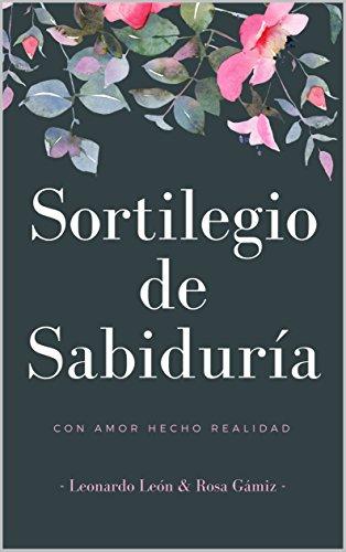 SORTILEGIO DE SABIDURÍA: Con amor hecho realidad para las brujas (Spanish Edition)