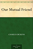 Our Mutual Friend (English Edition)