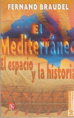 Descargar Libro El Mediterraneo: El Espacio y La Historia (Coleccion Popular (Fondo de Cultura Economica)) de Professor Fernand Braudel