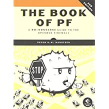 The Book of PF: A No-Nonsense Guide to the OpenBSD Firewall by Peter N.M. Hansteen (2010-11-19)