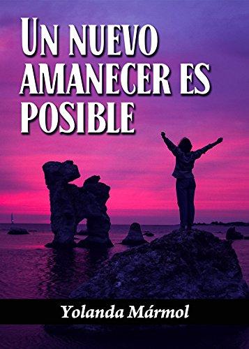 Un Nuevo Amanecer Es Posible por Yolanda Mármol