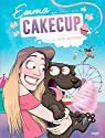 Emma CakeCup, tome 1 par CakeCup