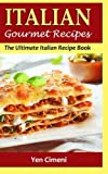 Best Gourmet Recipes - ITALIAN Gourmet Recipes: The Ultimate Italian Recipe Book Review