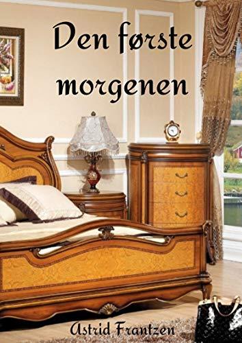 Den første morgenen (Norwegian Edition) por Astrid  Frantzen