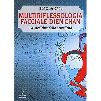 Multiriflessologia Facciale Dien Chan. La Medicina Della Semplicità