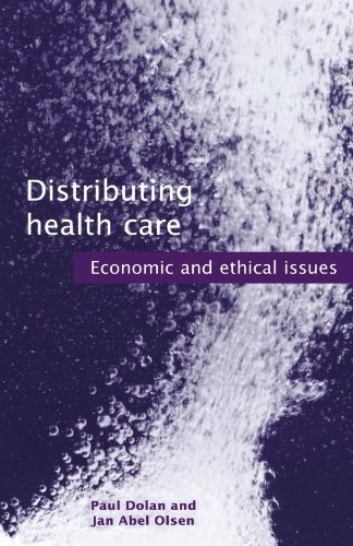 Distributing Health Care: Economic and Ethical Issues (Oxford Medical Publications) by Paul Dolan (1987-09-17)