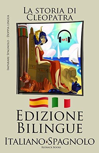 Imparare lo spagnolo - con mp3 - (Italiano - Spagnolo) La storia di Cleopatra