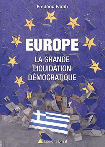 Europe : la grande liquidation démocratique par Frédéric Farah