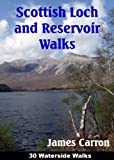 Scottish Loch and Reservoir Walks: 30 Waterside Walks