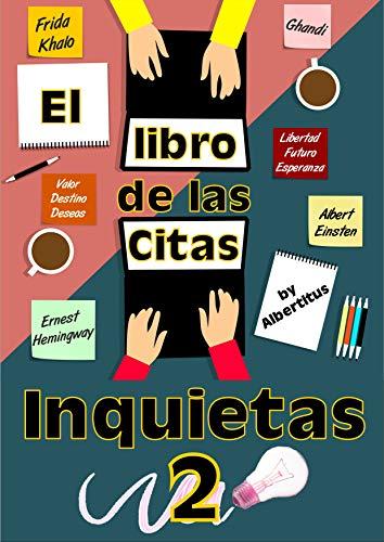 El libro de las citas inquietas 2: by Albertitus