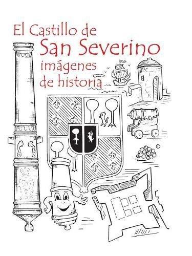 El Castillo de San Severino: imágenes de historia