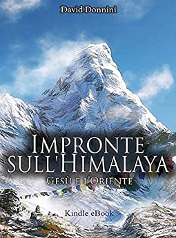 Impronte sull'Himalaya: Gesù e l'oriente di [Donnini, David]