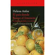 El país donde florece el limonero : la historia de Italia y sus cítricos (El Acantilado, Band 344)
