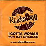 I Gotta Woman (Radio Edit) [feat. Ray Charles]