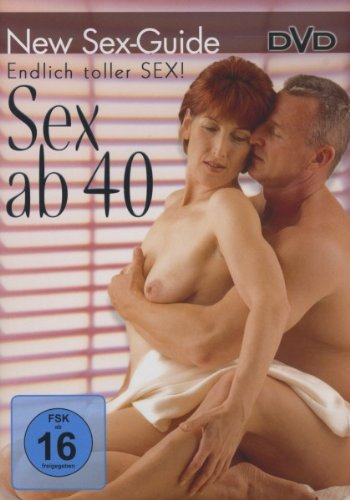 New Sex Guide - Endlich toller Sex! - Sex ab 40
