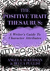 The Positive Trait Thesaurus: A Writer's Guide to Character Attributes (English Edition)