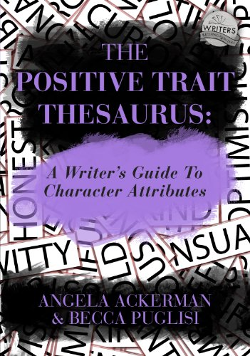 The Positive Trait Thesaurus: A Writer's Guide to Character Attributes (English Edition) por Angela Ackerman
