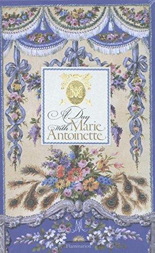 A Day with Marie Antoinette (A Day at) par Hélène Delalex