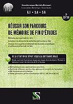 Réussir son parcours de mémoire de fin d'études - 2e édition - UE 6.1 S1   UE 3.4 S4 et S6   UE 5.6 S6 de Marielle Boissart