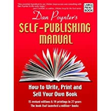 The Self-Publishing Manual: How to Write, Print, and Sell Your Own Book (Large Print) Completely REV edition by Poynter, Dan (2006) Paperback