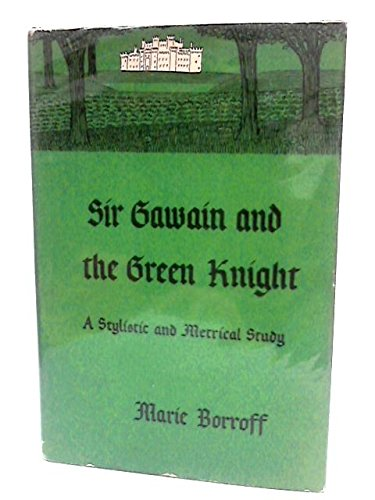 Sir Gawain and the Green Knight: A stylistic and metrical study (Yale studies in English-vol.152)