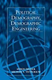 Political Demography, Demographic Engineering