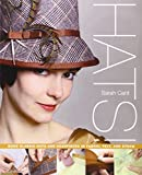 Hats!: Make Classic Hats and Headpieces in Fabric, Felt, and Straw