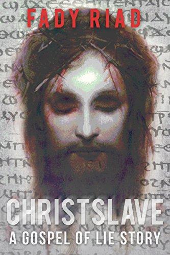 Christslave: A Gospel of Lie Story (English Edition) por Fady Riad