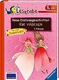 Neue Erstlesegeschichten für Mädchen 1. Klasse: Mit toller Zaubertafel (Leserabe - Sonderausgaben)
