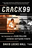 CRACK99: The Takedown of a 100 Million Chinese Software Pirate