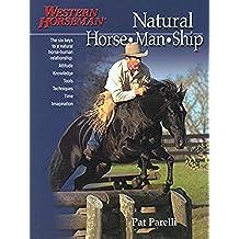 Natural Horse-Man-Ship: The Six Keys to a Natural Horse-human Relationship (Western horseman)