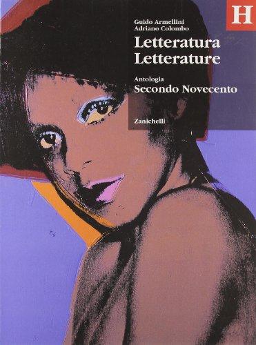 Letteratura letterature. Antologia. Volume H: Secondo Novecento. Per le Scuole superiori